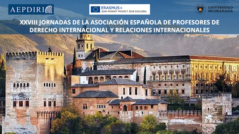"XXVIII Conference of the Spanish Association of International Law and International Relations Professors (AEPDIRI): ""A New World, a New Europe. Reshaping the European Union in the Era of Brexit"""